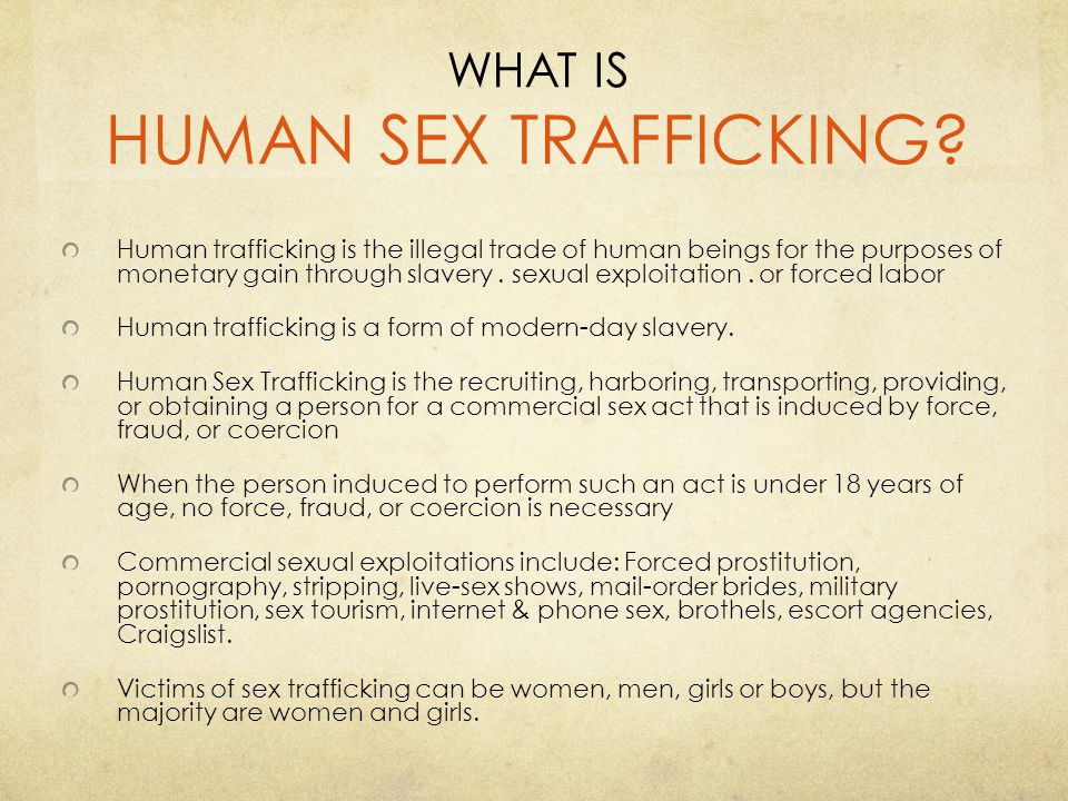 WHAT IS HUMAN SEX TRAFFICKING