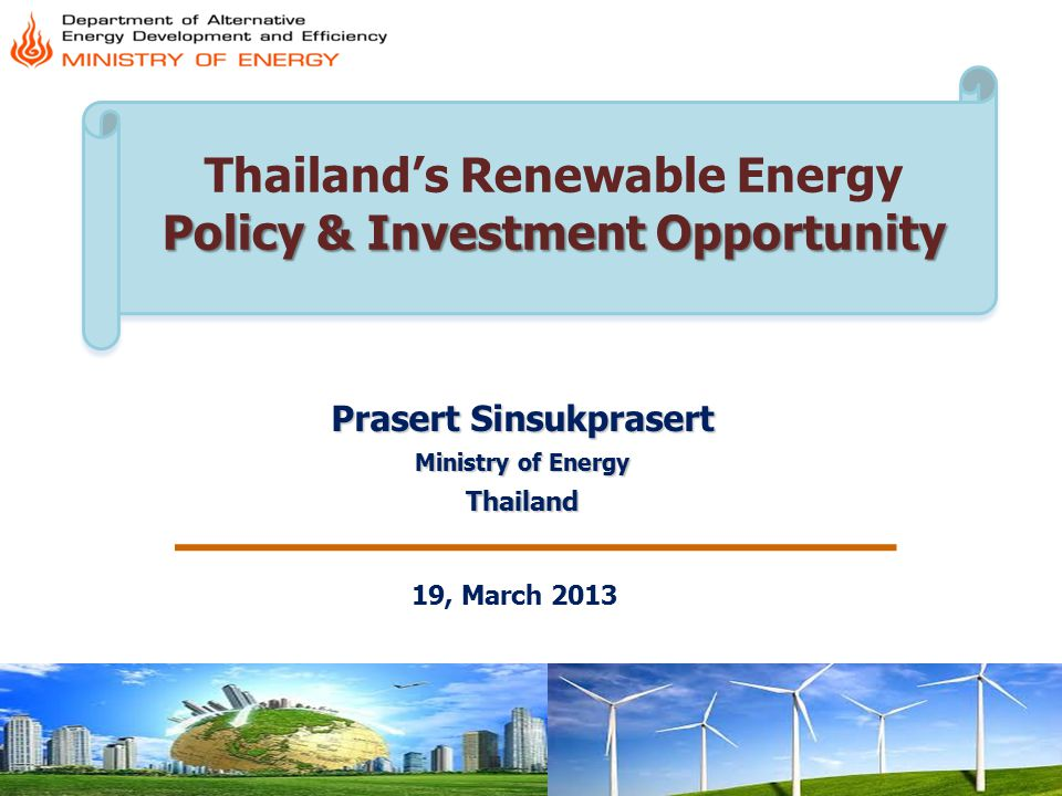 Thailand's Renewable Energy Policy & Investment Opportunity