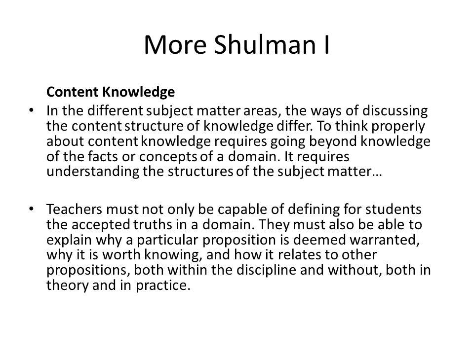 More Shulman I Content Knowledge.
