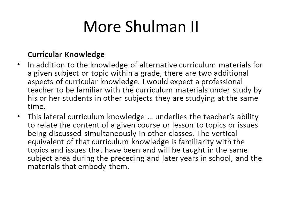 More Shulman II Curricular Knowledge