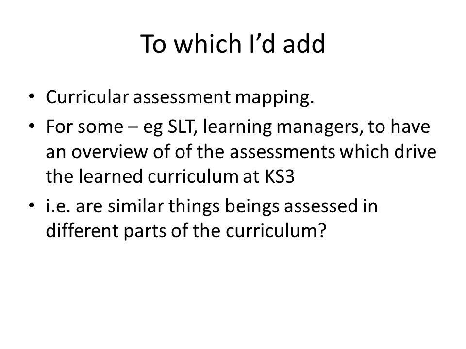 To which I'd add Curricular assessment mapping.