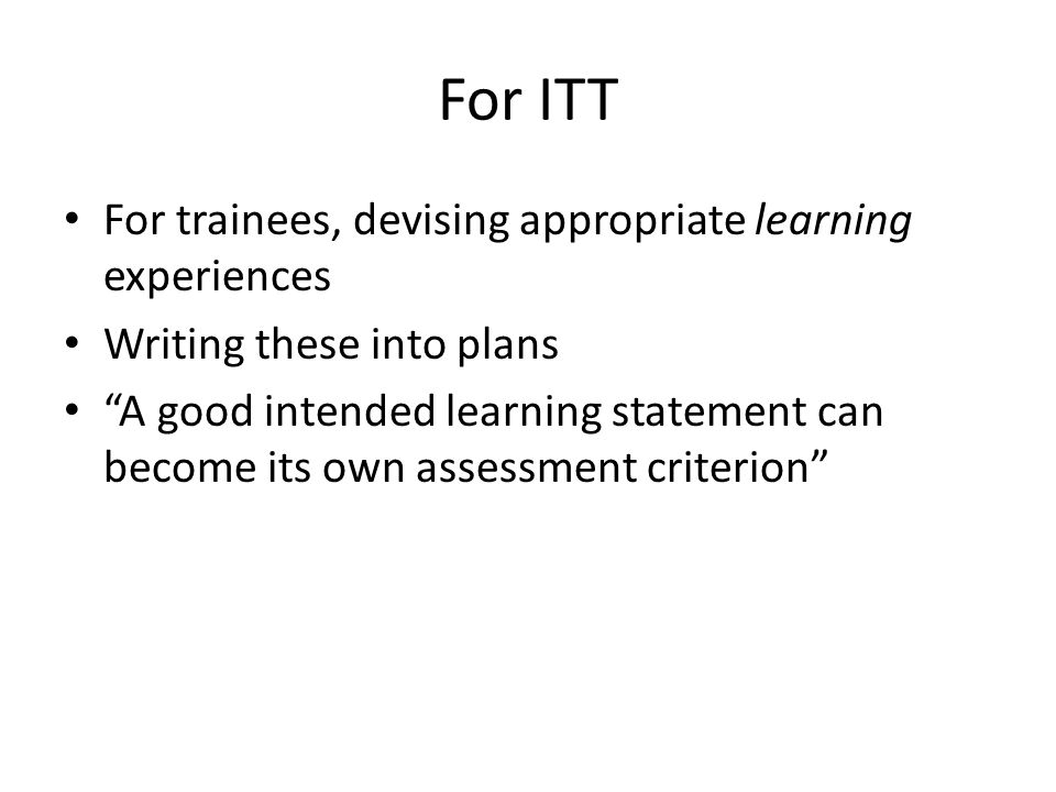 For ITT For trainees, devising appropriate learning experiences
