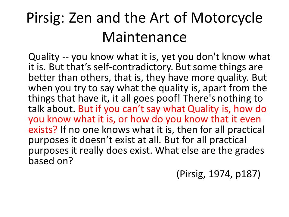 Pirsig: Zen and the Art of Motorcycle Maintenance