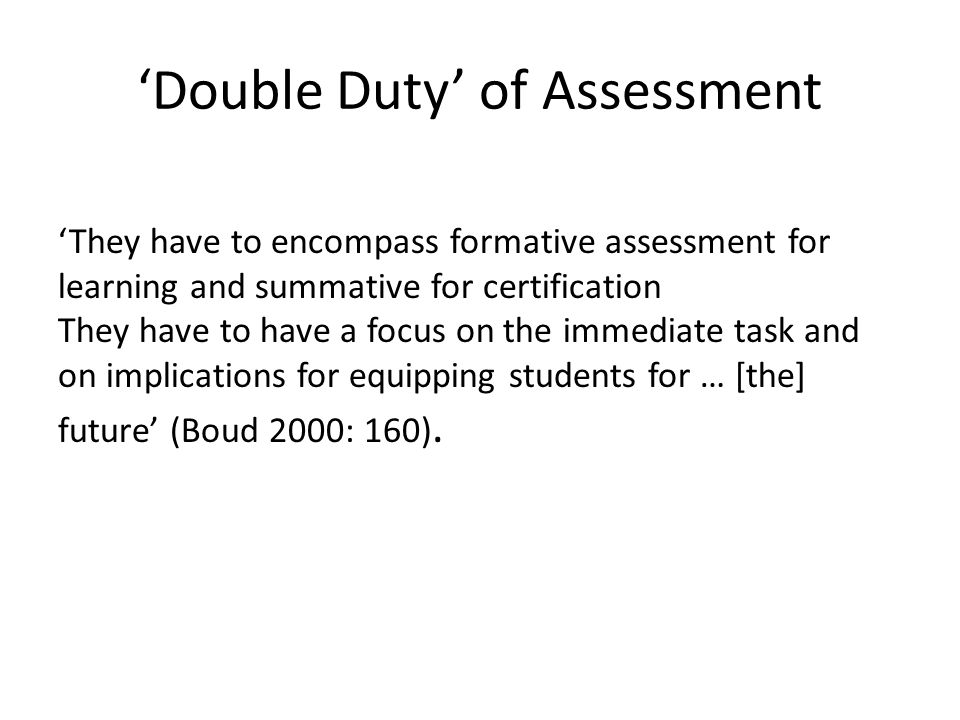 'Double Duty' of Assessment