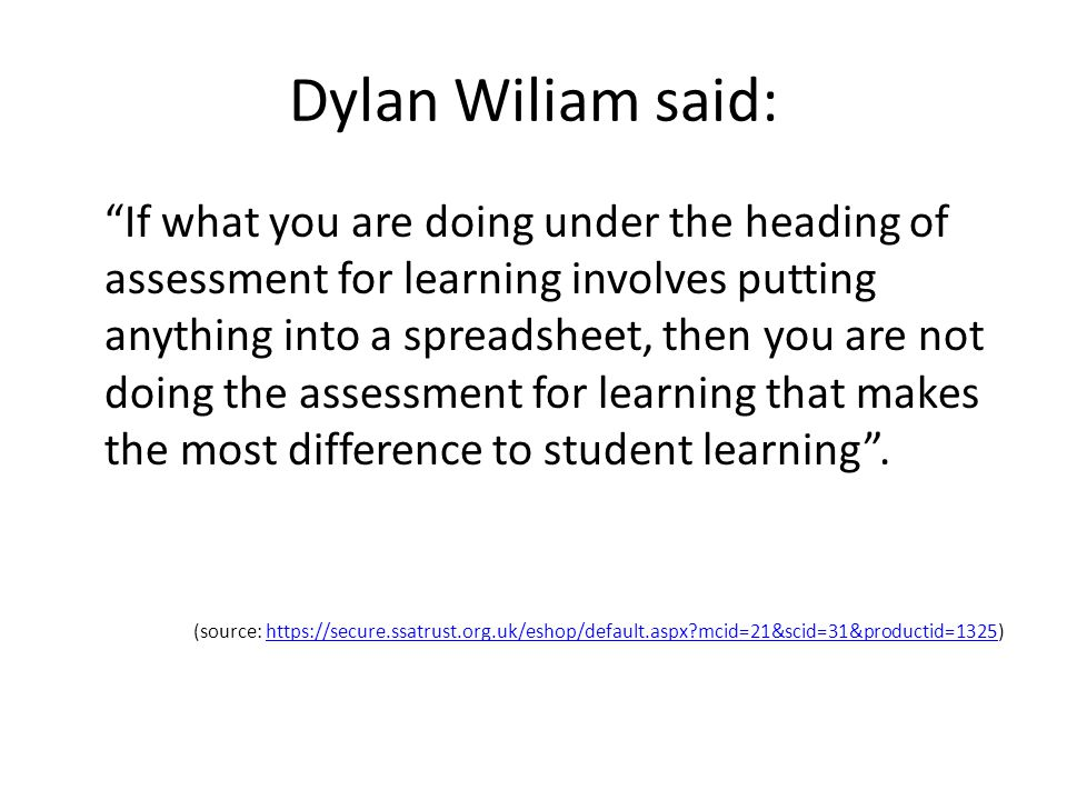 Dylan Wiliam said: