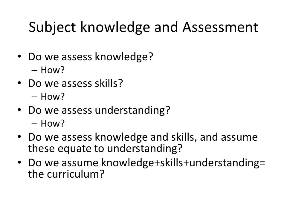 Subject knowledge and Assessment