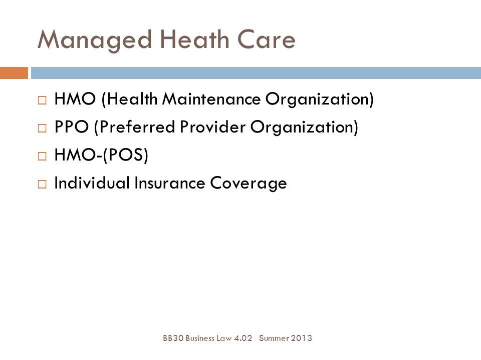 Managed Heath Care HMO (Health Maintenance Organization)