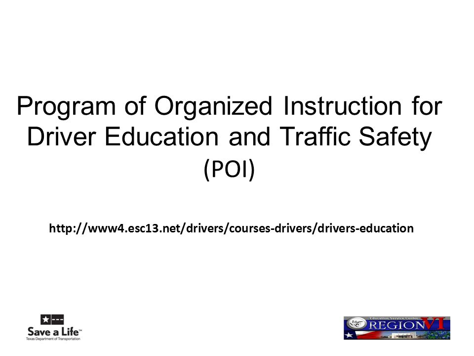 Program of Organized Instruction for Driver Education and Traffic Safety (POI)