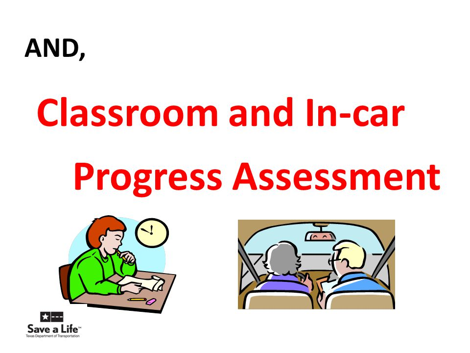 AND, Classroom and In-car Progress Assessment
