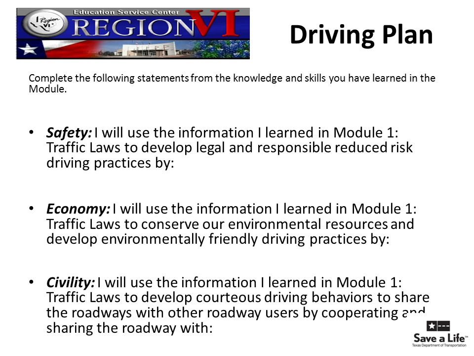 Driving Plan Complete the following statements from the knowledge and skills you have learned in the Module.