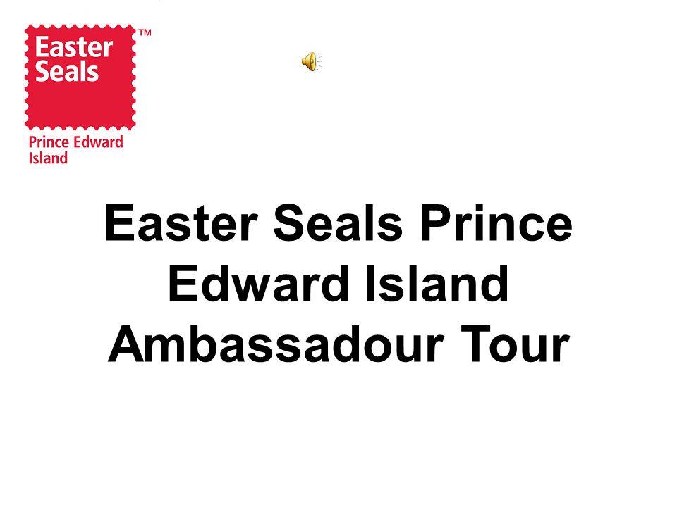 Easter Seals Prince Edward Island Ambassadour Tour