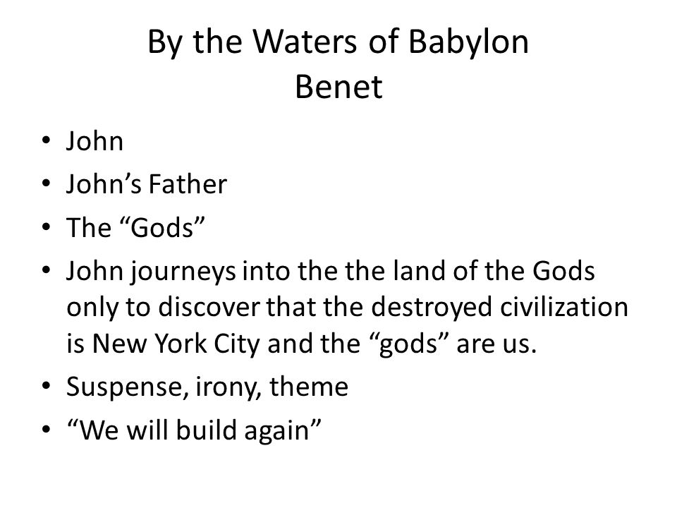 By the Waters of Babylon Benet