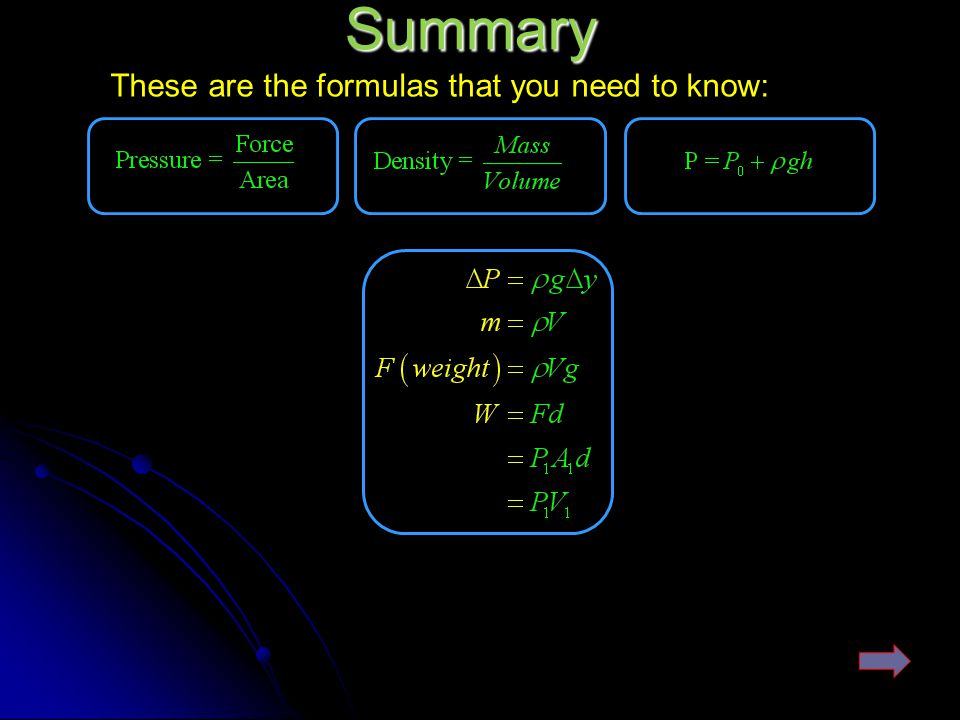 Summary These are the formulas that you need to know: