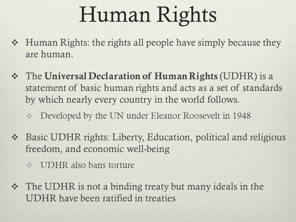 Human Rights Human Rights: the rights all people have simply because they are human.