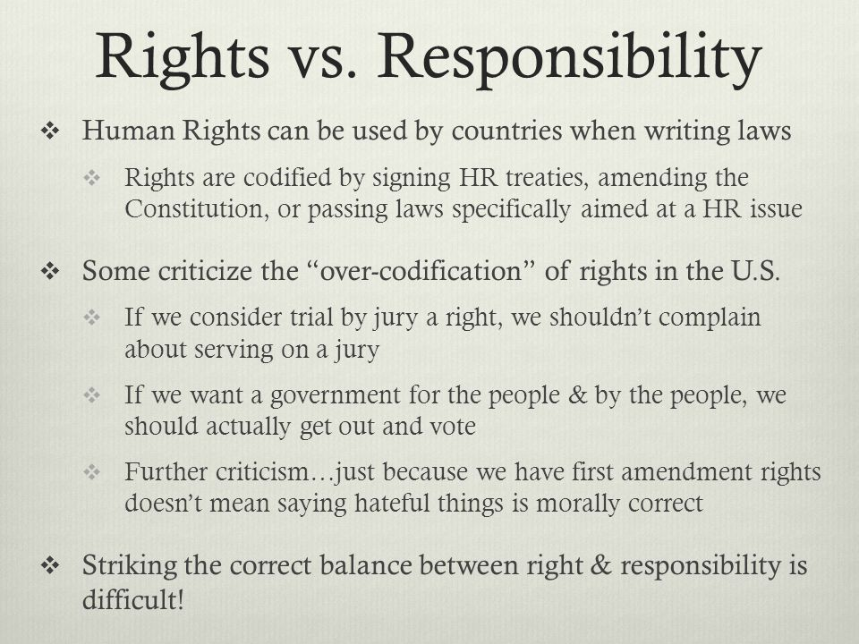 Rights vs. Responsibility