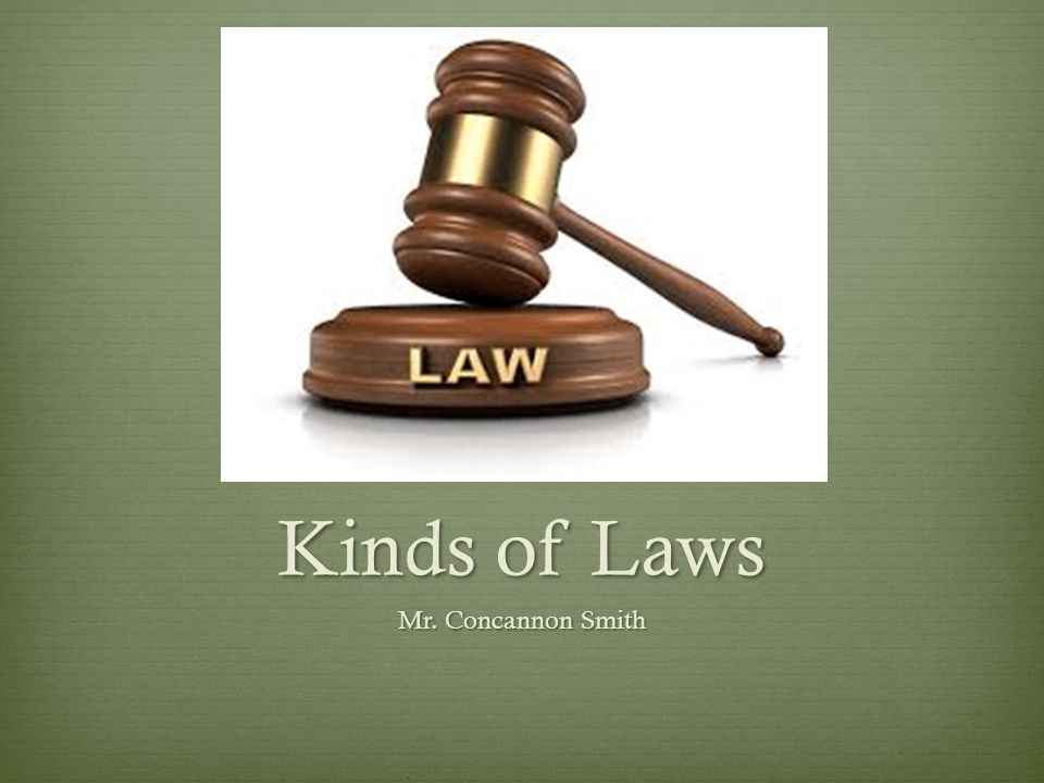 Kinds of Laws Mr. Concannon Smith