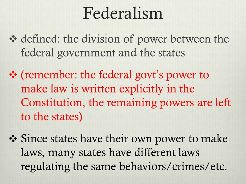 Federalism defined: the division of power between the federal government and the states.