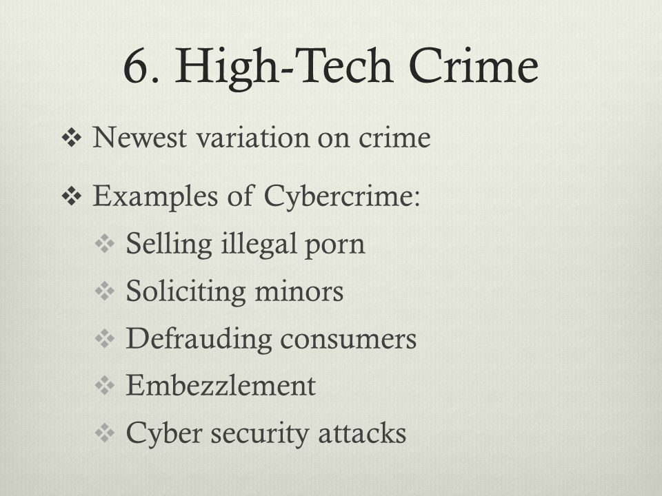 6. High-Tech Crime Newest variation on crime Examples of Cybercrime: