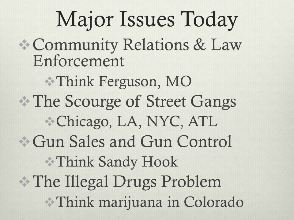 Major Issues Today Community Relations & Law Enforcement