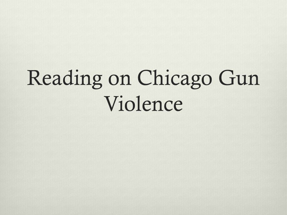 Reading on Chicago Gun Violence