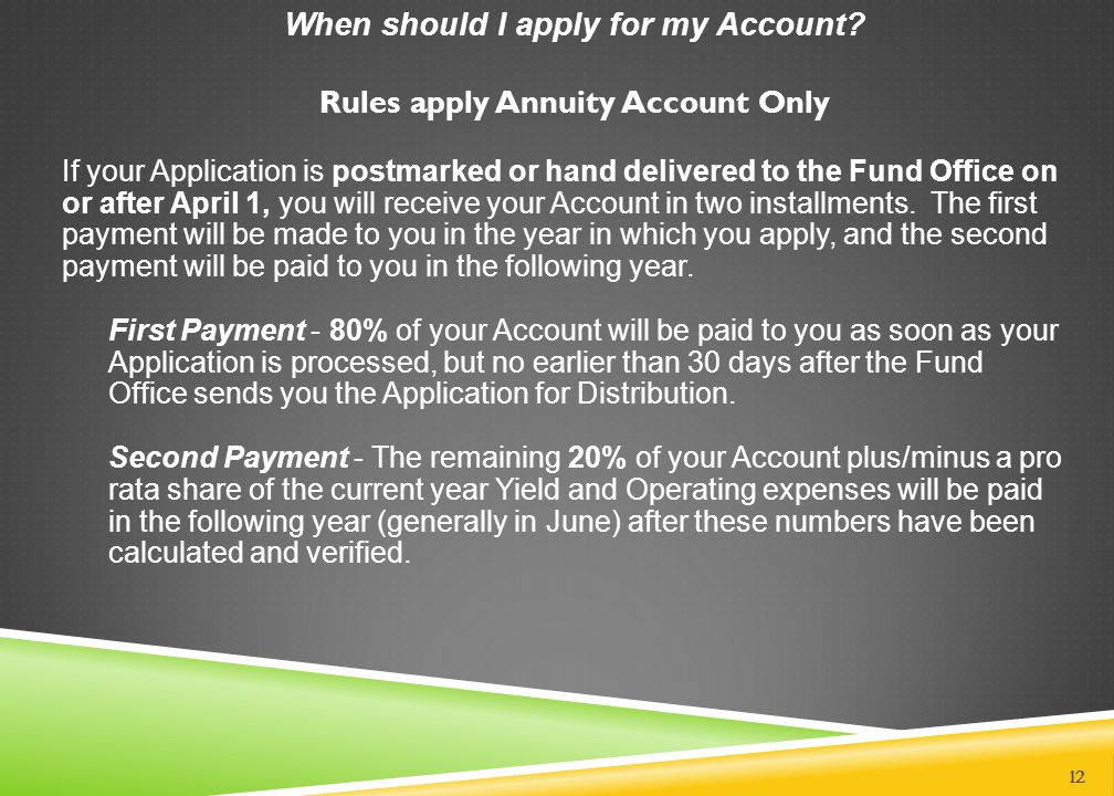 When should I apply for my Account Rules apply Annuity Account Only