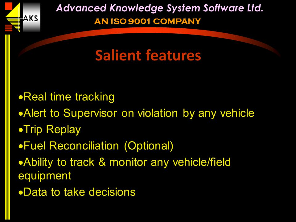 Salient features Real time tracking