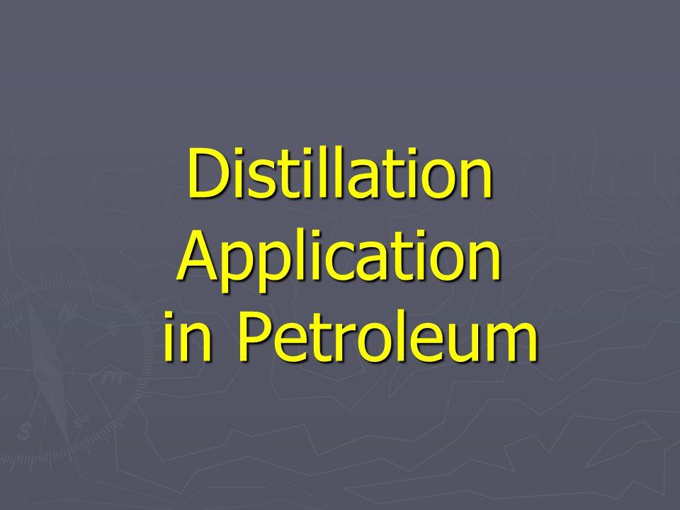 Distillation Application in Petroleum