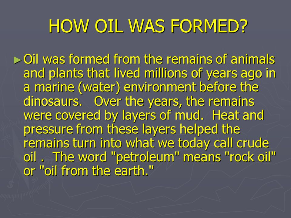HOW OIL WAS FORMED