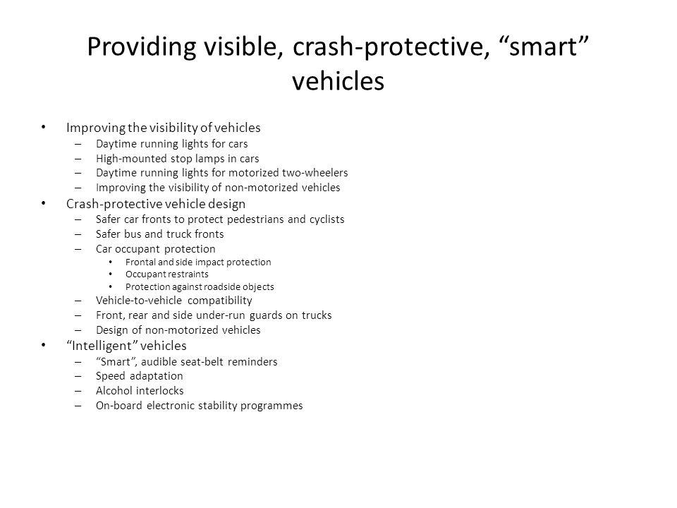 Providing visible, crash-protective, smart vehicles