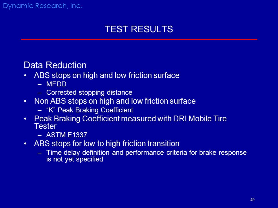 TEST RESULTS Data Reduction ABS stops on high and low friction surface