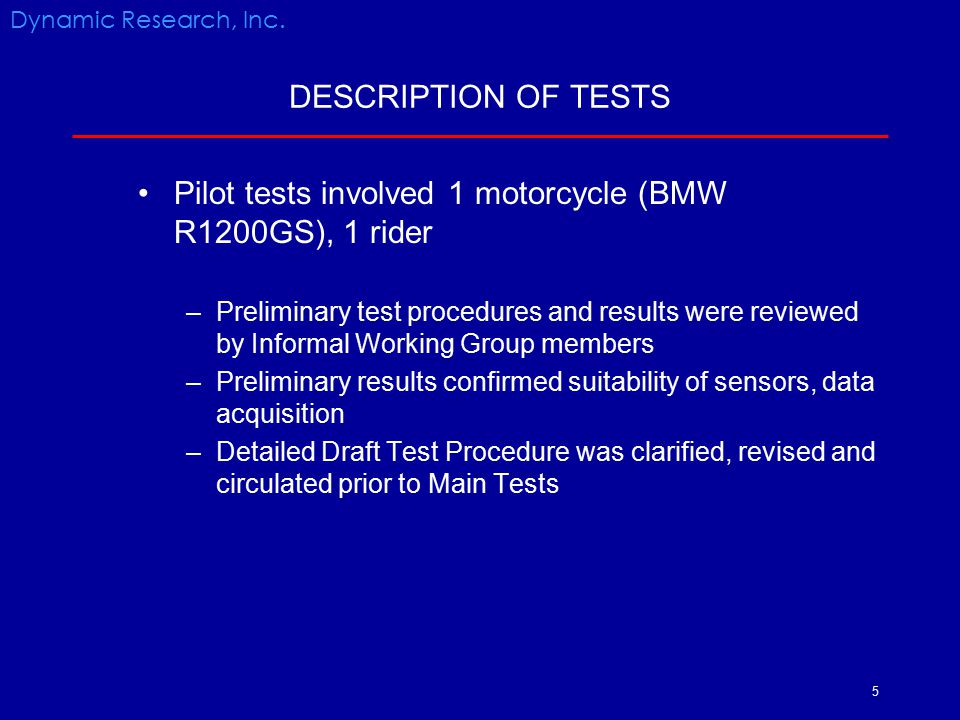 Pilot tests involved 1 motorcycle (BMW R1200GS), 1 rider