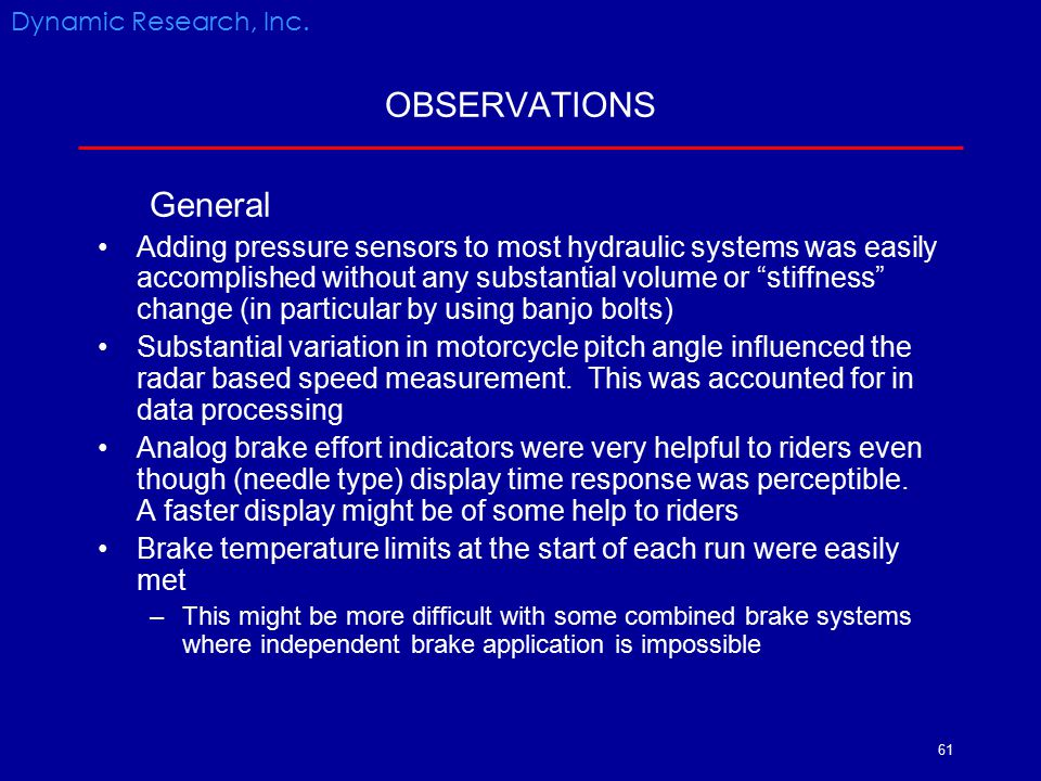 Dynamic Research, Inc. OBSERVATIONS. General.