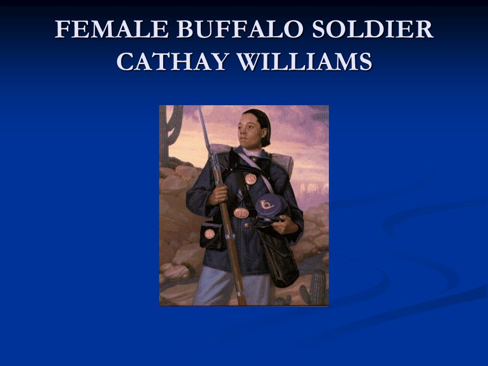 FEMALE BUFFALO SOLDIER CATHAY WILLIAMS