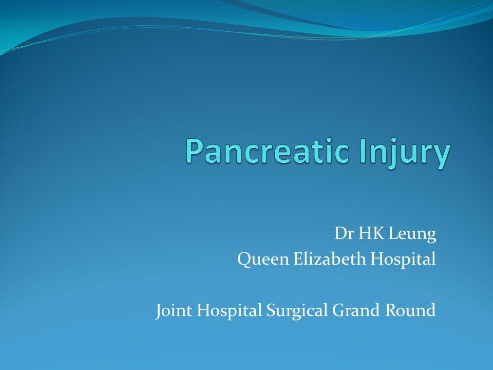 Pancreatic Injury Dr HK Leung Queen Elizabeth Hospital