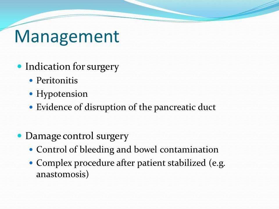 Management Indication for surgery Damage control surgery Peritonitis
