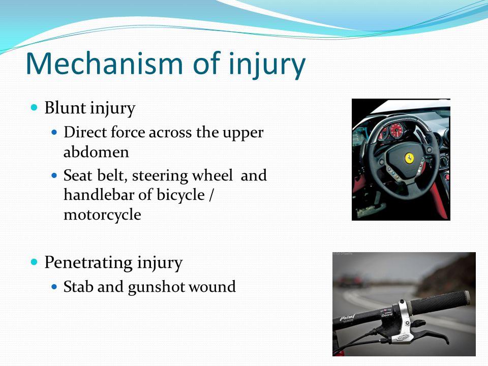 Mechanism of injury Blunt injury Penetrating injury