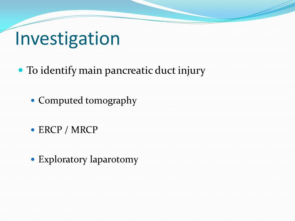 Investigation To identify main pancreatic duct injury