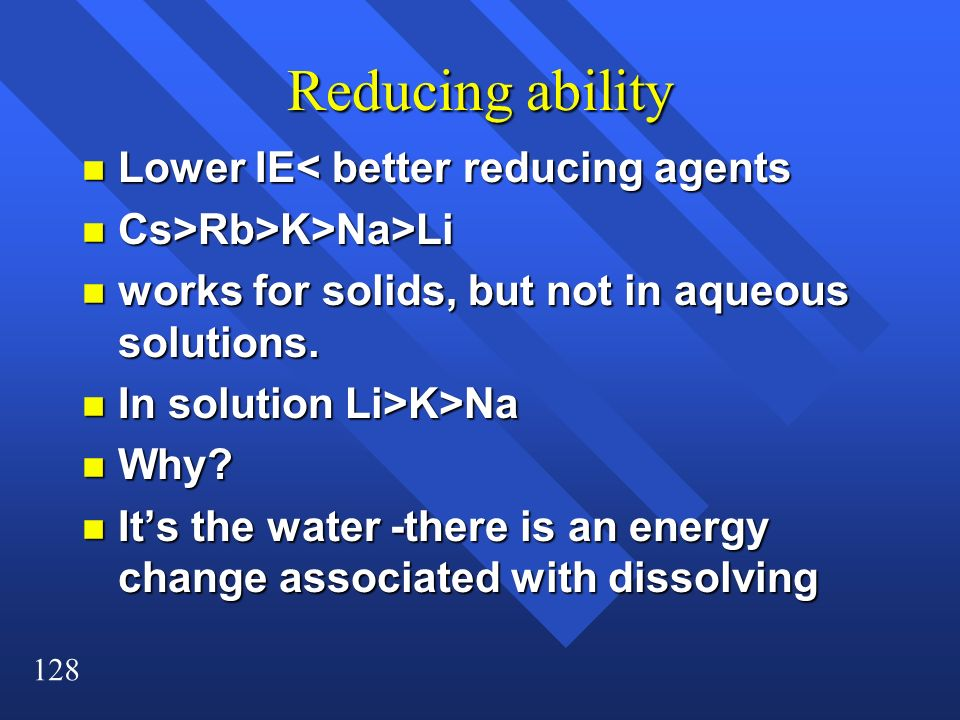 Reducing ability Lower IE< better reducing agents
