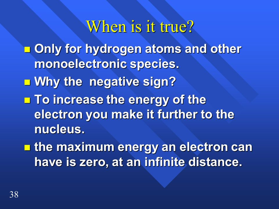 When is it true Only for hydrogen atoms and other monoelectronic species. Why the negative sign