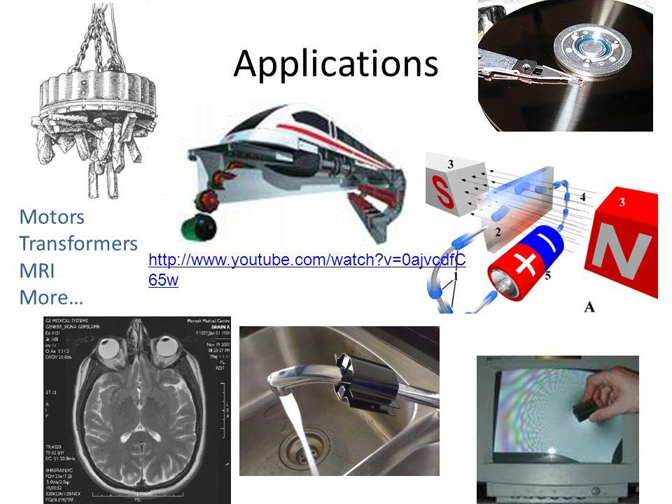 Applications Motors Transformers MRI More…