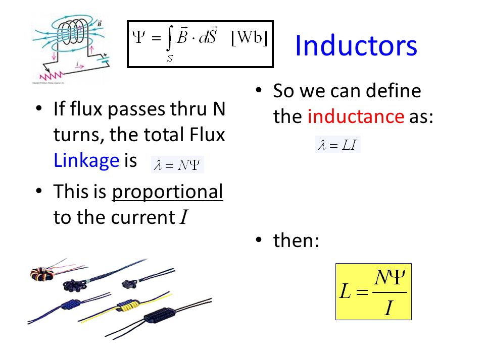 Inductors So we can define the inductance as: