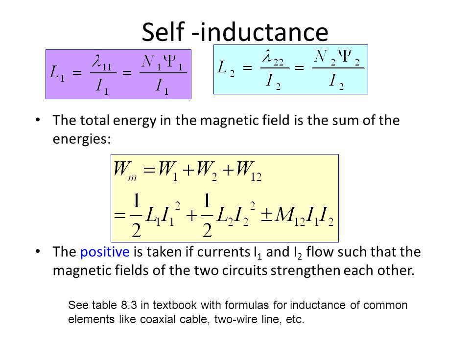 Self -inductance The total energy in the magnetic field is the sum of the energies:
