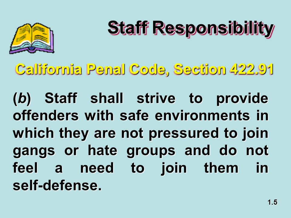 Staff Responsibility California Penal Code, Section 422.91