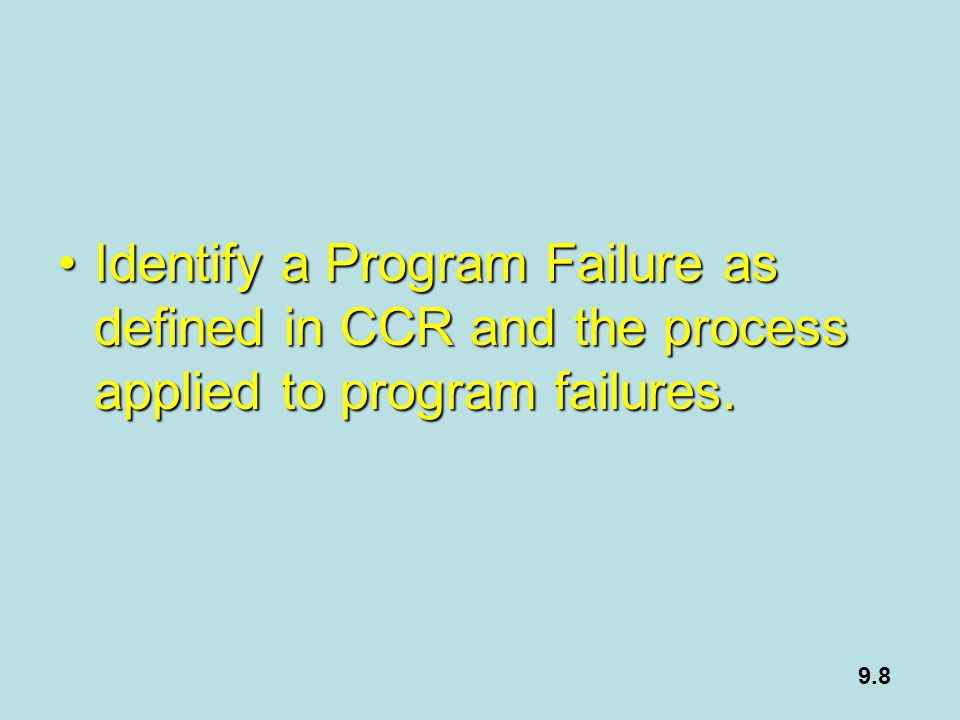 Identify a Program Failure as defined in CCR and the process applied to program failures.