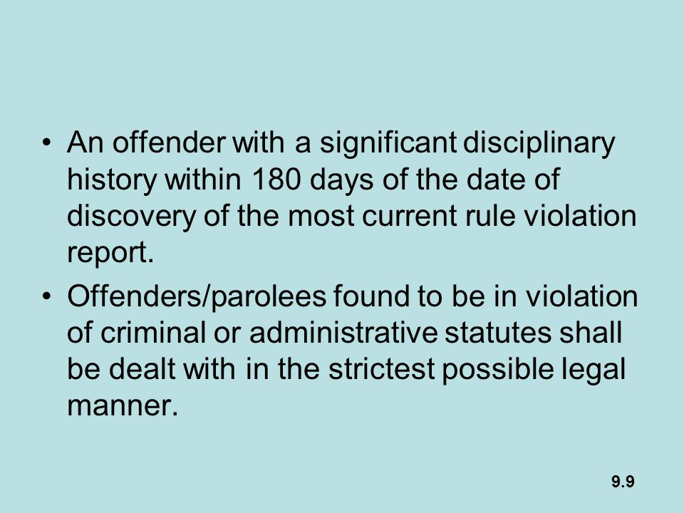 An offender with a significant disciplinary history within 180 days of the date of discovery of the most current rule violation report.