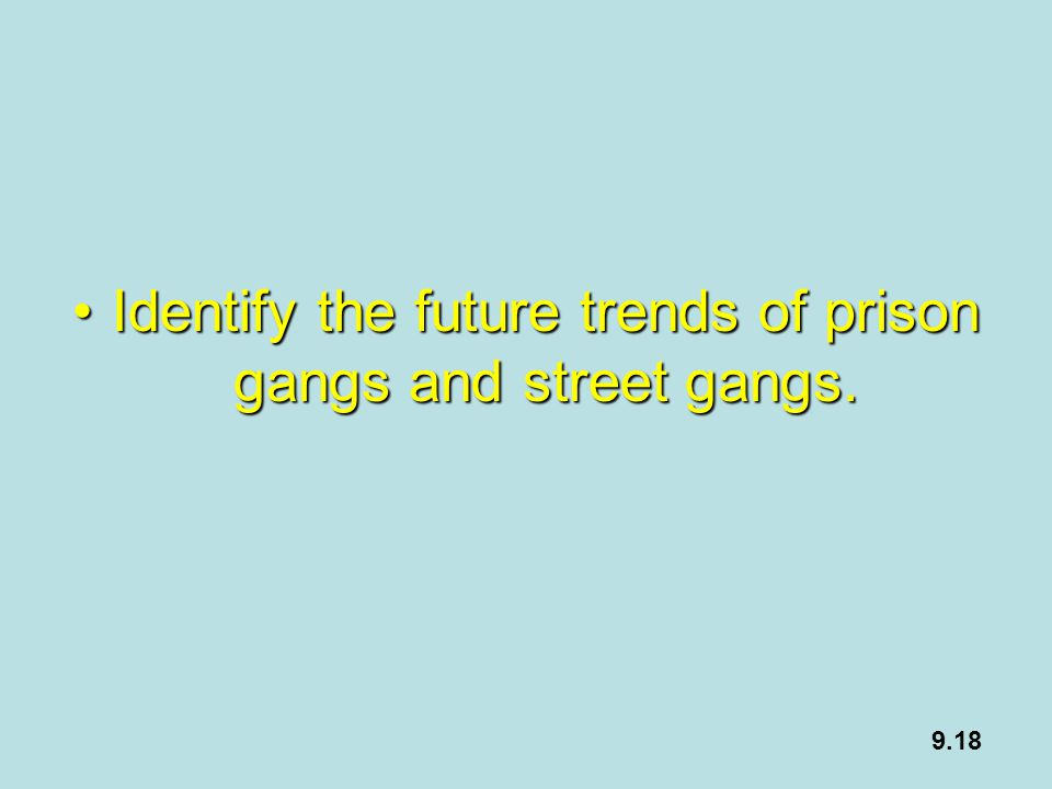 Identify the future trends of prison gangs and street gangs.