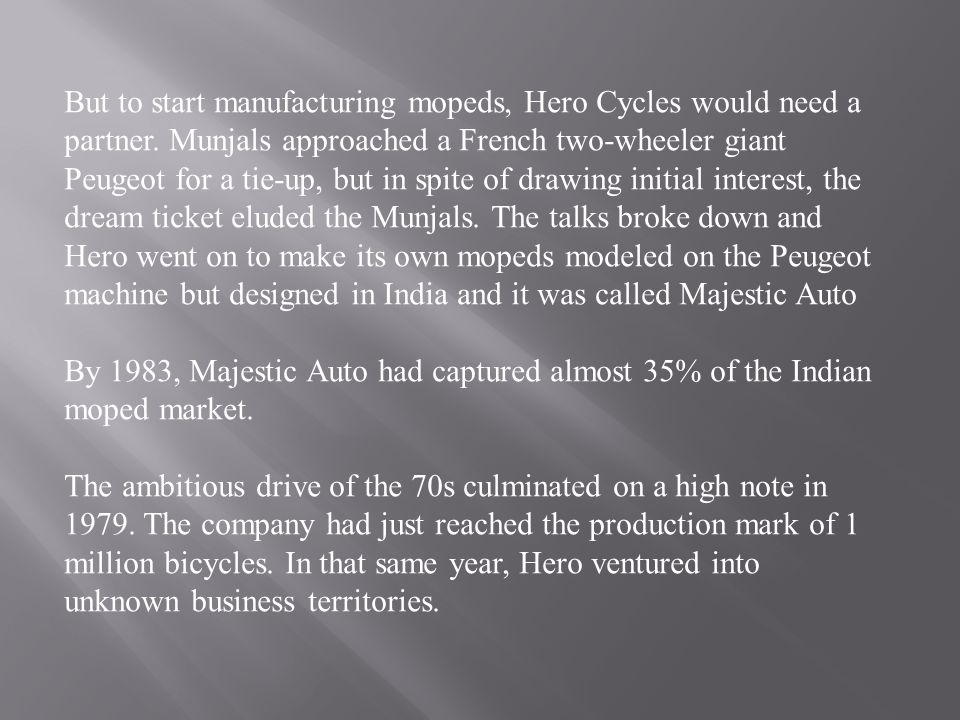 But to start manufacturing mopeds, Hero Cycles would need a partner