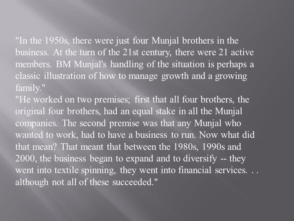 In the 1950s, there were just four Munjal brothers in the business