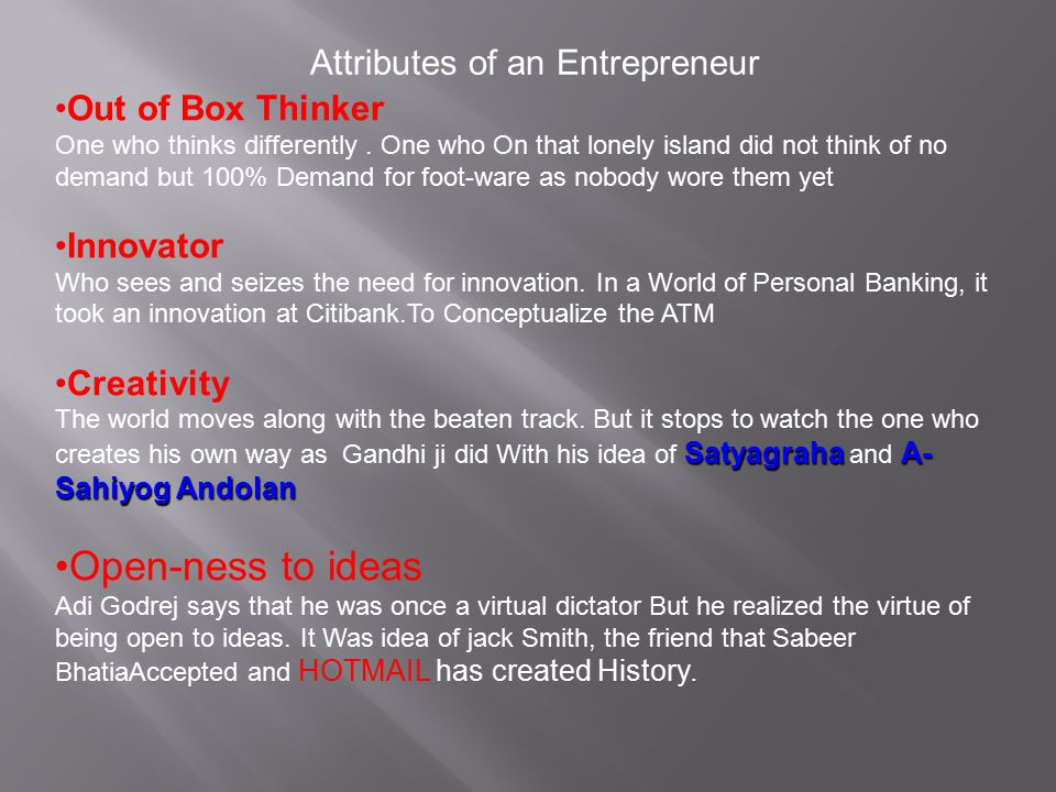 Open-ness to ideas Attributes of an Entrepreneur Out of Box Thinker