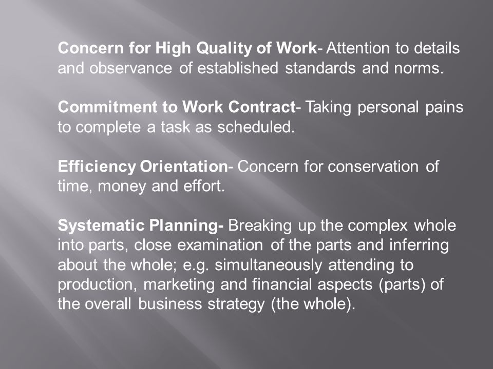 Concern for High Quality of Work- Attention to details and observance of established standards and norms.
